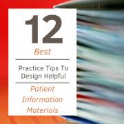 12 Best Practice Tips To Design Helpful Patient Information Materials