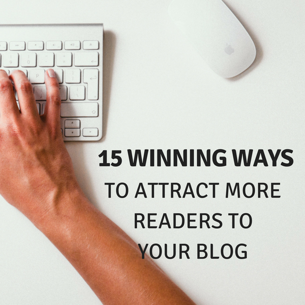 Patient Advocacy: 15 Winning Ways to Attract More Readers to Your Blog