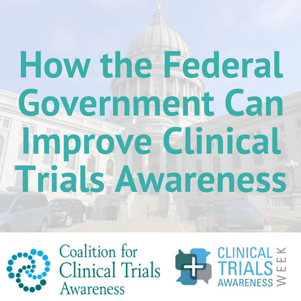 How the FederalGovernment Can ImproveClinical Trials Awareness