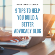 9 Tips to Help You Build a Better Advocacy Blog