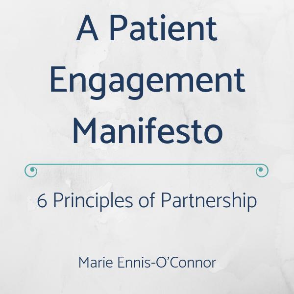 A Patient Engagement Manifesto– 6 Principles of Partnership