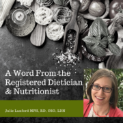 A Word From the Registered Dietician & Nutritionist