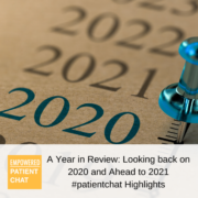 #patientchat Highlights: A Year in Review: Looking back on 2020 and Ahead to 2021