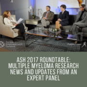 ASH 2017 Roundtable: Multiple Myeloma Research News and Updates From an Expert Panel