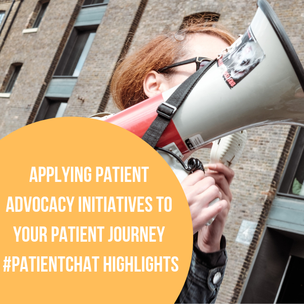 Applying Patient Advocacy Initiatives to Your Patient Journey #patientchat Highlights