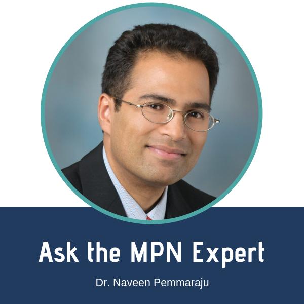 Ask the MPN Expert - Dr. Naveen Pemmaraju