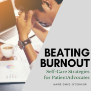 Beating Burnout: Self-Care Strategies for Patient Advocates
