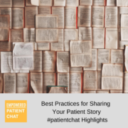 Best Practices for Sharing Your Patient Story #patientchat Highlights