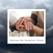 Braving the Caregiver Storm