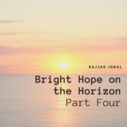 Bright Hope on the Horizon - Part Four