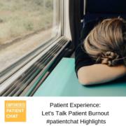 Patient Experience: Let's Talk Patient Burnout #patientchat Highlights