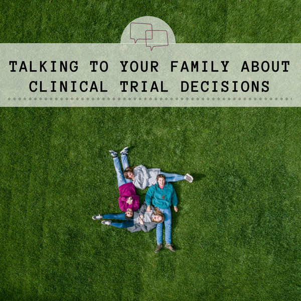 Talking To Your Family About Clinical Trial Decisions