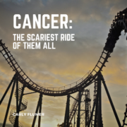 Cancer: The Scariest Ride of Them All