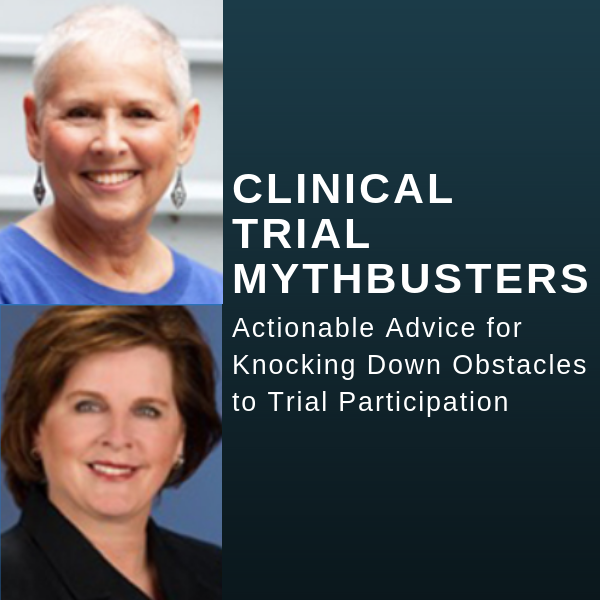 Clinical Trial MythBusters: Actionable Advice for Knocking Down Obstacles to Trial Participation