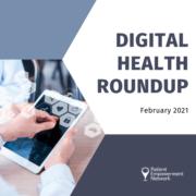 February 2021 Digital Health Roundup
