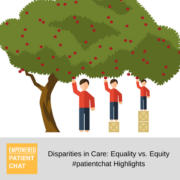 Disparities in Care: Equality vs. Equity #patientchat Highlights