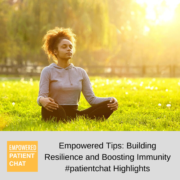 Building Resilience and Boosting Immunity #patientchat Highlights