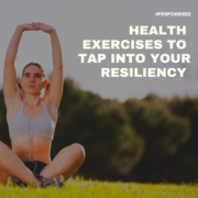 Health Exercises to Tap Into Your Resiliency