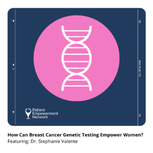How Can Breast Cancer Genetic Testing Empower Women?