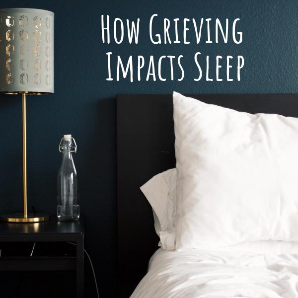 How Grieving Impacts Sleep