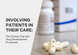 Involving Patients in their Care The Clinical Trial and Drug Development Processes