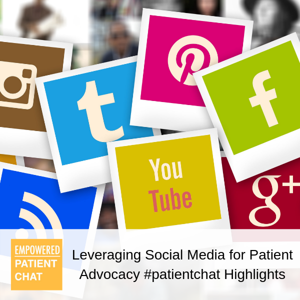 Leveraging Social Media for Patient Advocacy #patientchat Highlights