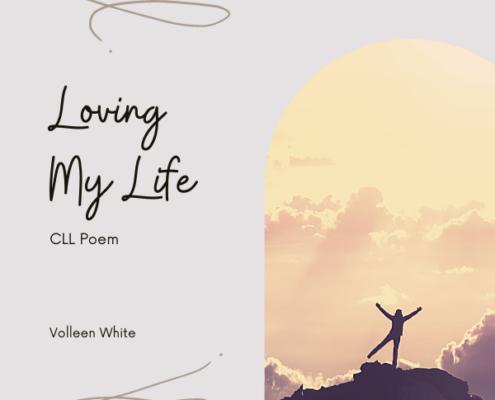 Loving My Life   CLL Poem