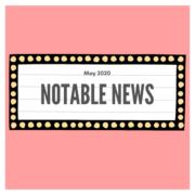 Notable News: May 2020