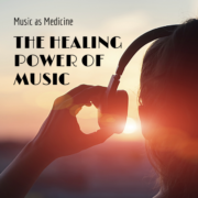 Music as Medicine: The Healing Power of Music