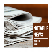 Notable News August 2021