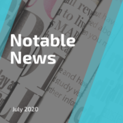 Notable News July 2020