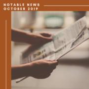 Notable News - October 2019