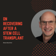On Recovering After a Stem Cell Transplant