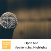 Open Mic #patientchat Highlights