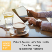 Patient Access: Let's Talk Health Care Technology #patientchat Highlights