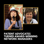 Patient Advocates Turned Award-Winning Network Managers