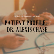 Patient Profile: Alexis Chase, PhD