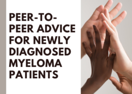Peer-to-Peer Advice for Newly Diagnosed Myeloma Patients
