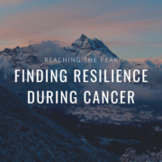 Reaching the Peak: Finding Resilience During Cancer