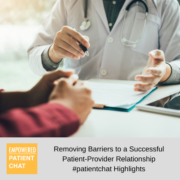Removing Barriers to a Successful Patient-Provider Relationship #patientchat Highlights