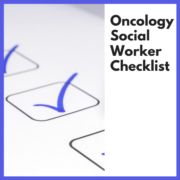 Oncology Social Worker Checklist