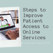 Steps to Improve Patient Access to Online Services