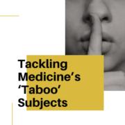 Tackling Medicine's 'Taboo' Subjects