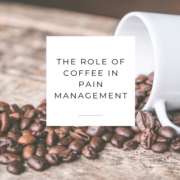 The Role of Coffee in Pain Management