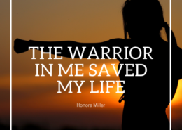 The Warrior in Me Saved My Life