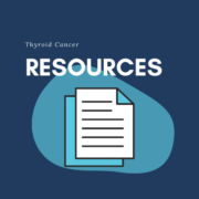 Thyroid Cancer Resources
