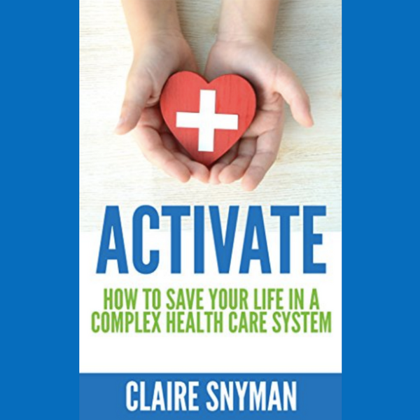 How to Save Your Life in a Complex Health Care System