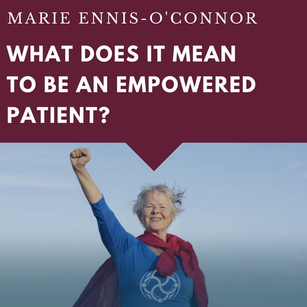 What Does It Mean To Be An Empowered Patient?
