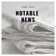june 2021 Notable News