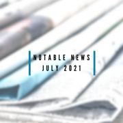 notable news july 2021